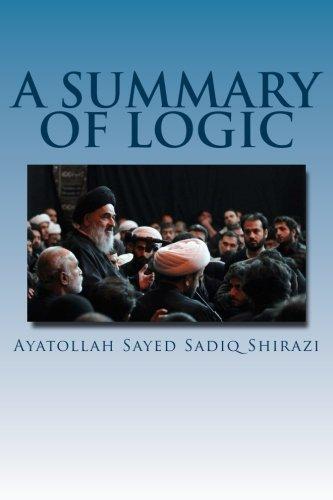 A Summary of Logic: Sadiq Shirazi, Ayatollah Sayed
