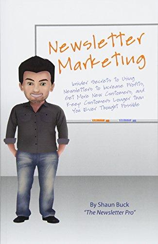 9781484082379: Newsletter Marketing: Insider Secrets to Using Newsletters to Increase Profits, Get More New Customers, and Keep Customers Longer than You Ever Thought Possible