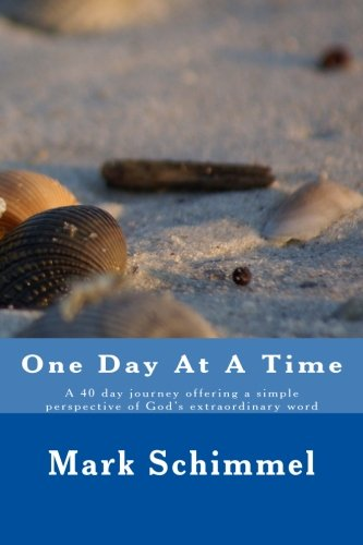 One Day at a Time: A 40 day journey offering a simple perspective of God?s extraordinary word (...