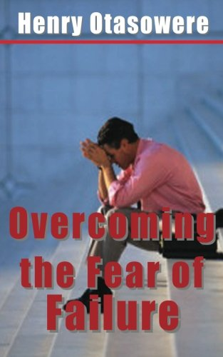 9781484083895: Overcoming the Fear of Failure