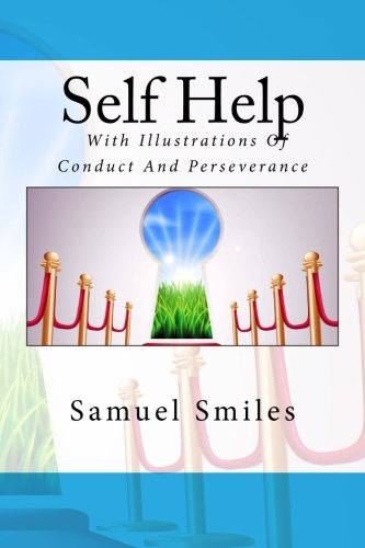 9781484084021: Self Help; With Illustrations Of Conduct And Perseverance