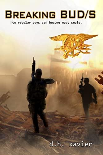 9781484087152: Breaking BUD/S: How Regular Guys Can Become Navy SEALs