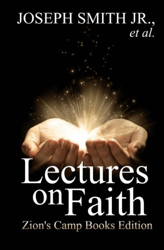 9781484087725: Lectures on Faith (Zion's Camp Books LDS Classics)