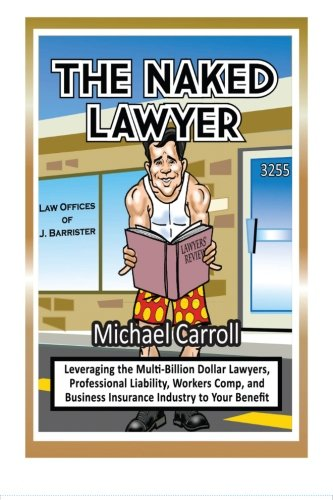 9781484087824: The Naked Lawyer