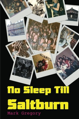 9781484088012: No Sleep Till Saltburn: Adventures On The Edge Of The New Wave Of British Heavy Metal