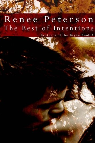 9781484089439: The Best of Intentions (Brothers of the Bayou) (Volume 2)