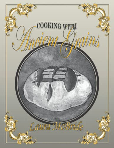 9781484089682: Cooking With Ancient Grains