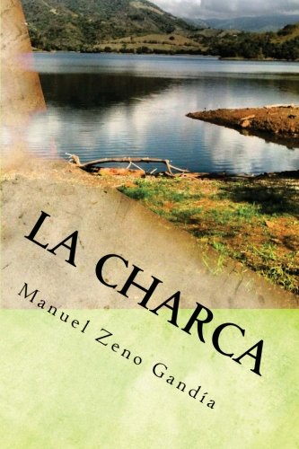 9781484089866: La charca: una novela de Manuel Zeno Gandía