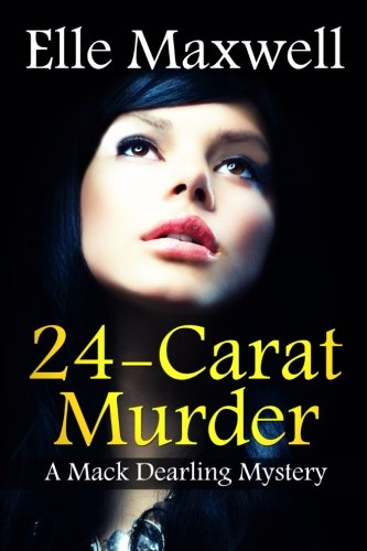 9781484090978: 24-Carat Murder: Can a Yukon cop topple a New York banking giant? (Mack Dearling Mystery) (Volume 1)