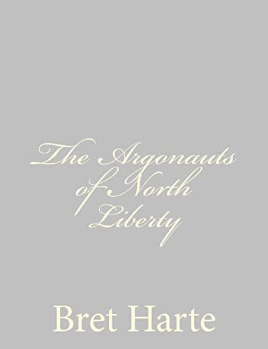 9781484092972: The Argonauts of North Liberty