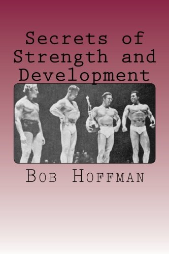 Secrets of Strength and Development (9781484093245) by Bob Hoffman