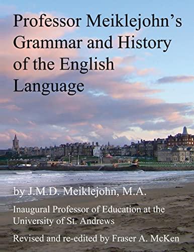 9781484093481: Professor Meiklejohn's Grammar and History of the English Language: 2012