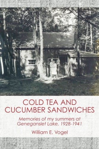 9781484095195: Cold Tea and Cucumber Sandwiches: Memories of my summers at Lake Geneganslet, 1928-1941