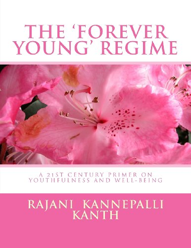 9781484095416: The 'Forever Young' Regime: A 21st Century Primer on Youthfulness And Well-Being