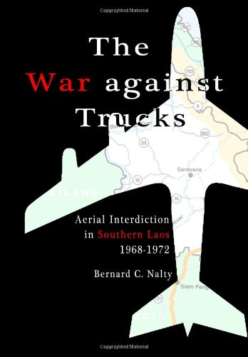 9781484096444: The War against Trucks: Aerial Interdiction in Southern Laos 1968-1972