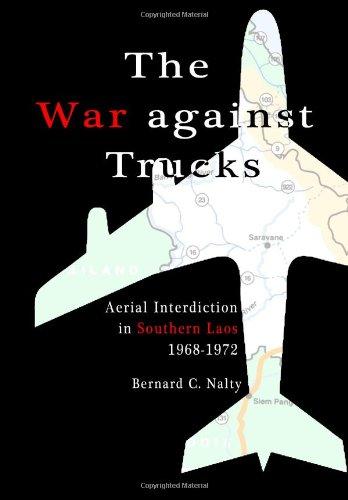 9781484096444: The War against Trucks: Aerial Interdiction in Southern Laos 1968-1972