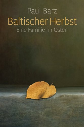 9781484096758: Baltischer Herbst: Eine Familie im Osten