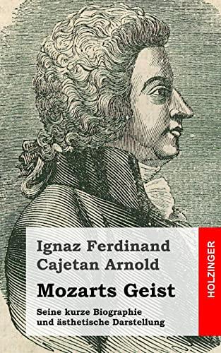 9781484097366: Mozarts Geist: Seine kurze Biographie und ästhetische Darstellung (German Edition)