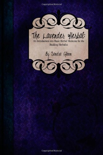 9781484099025: The Lavender Herbal: An Introduction to Basic Herbal Medicine for the Budding Herbalist
