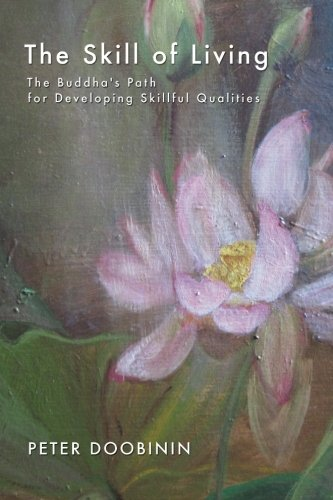 9781484099520: The Skill of Living: The Buddha's Path for Developing Skillful Qualities