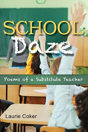 9781484100103: School Daze: Poems of a Substitute Teacher