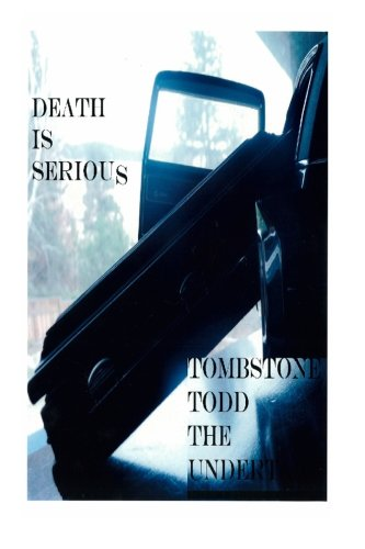 Death is Serious: Theundertaker, Tombstone Todd