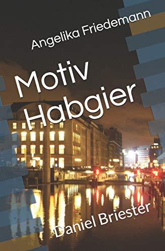 9781484100424: Motiv Habgier: Daniel Briester: Volume 6