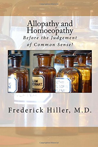 9781484102206: Allopathy and Homoeopathy: Before the Judgement of Common Sense!