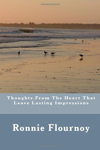 9781484103951: Thoughts From The Heart That Leave Lasting Impressions