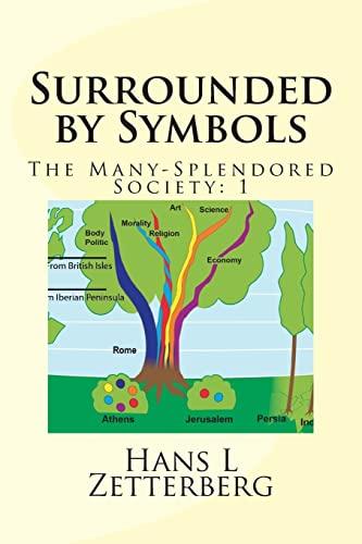 9781484106280: The Many-Splendored Society: 1: SURROUNDED BY SYMBOLS, 3rd ed
