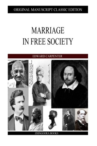 Marriage In Free Society (Paperback): Edward Carpenter