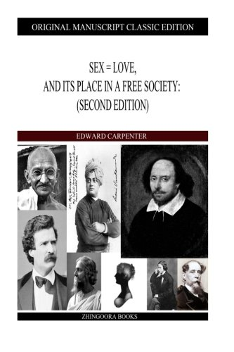 Sex = Love, And Its Place In: Edward Carpenter
