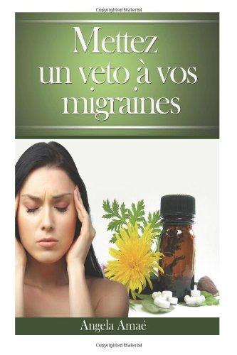 9781484107720: Mettez un veto a vos migraines (French Edition)