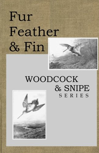 9781484109854: Fur Feather and Fin: Snipe & Woodcock