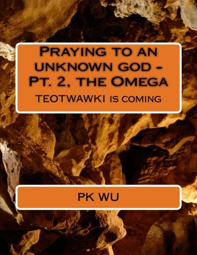 Praying to an Unknown God - The: Wu, Pk