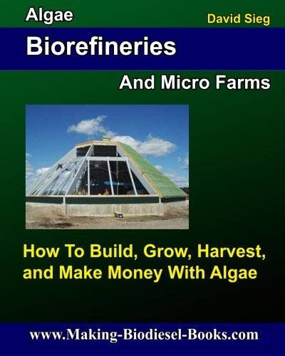 9781484112076: Algae Biorefineries and Micro Farms: How To Cultivate, Harvest, and Make Money From