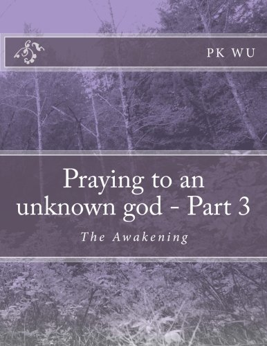 Praying to an Unknown God - Part: Wu, Pk