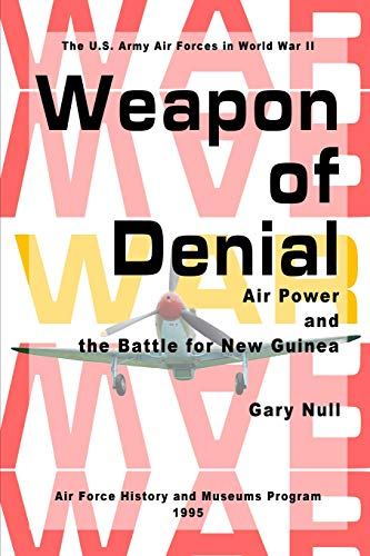 9781484114230: Weapon of Denial: Air Power and the Battle for New Guinea