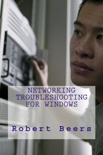 Networking Troubleshooting for Windows 9781484116241 I have written this book to help people set up there routers, and troubleshoot basic connection problems.