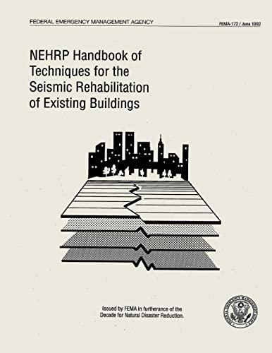 NEHRP Handbook of Techniques for the Seismic Rehabilitation of Existing Buildings (FEMA 172): ...