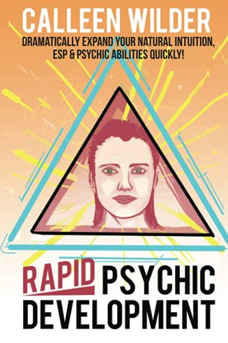 9781484117910: Rapid Psychic Development: Dramatically Expand Your Natural Intuition ESP & Psychic Abilities Quickly!