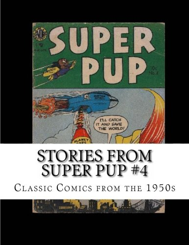 9781484118016: Stories From Super Pup #4: Classic Comics from the 1950s