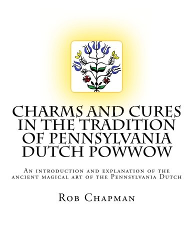 9781484118887: Charms and Cures in the tradition of Pennsylvania Dutch PowWow