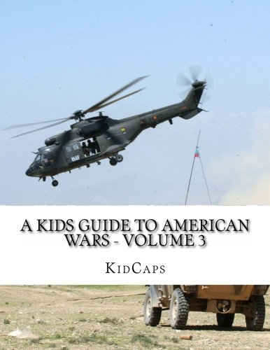 9781484119815: A Kids Guide to American wars - Volume 3: Vietnam War to the War In Afganistan