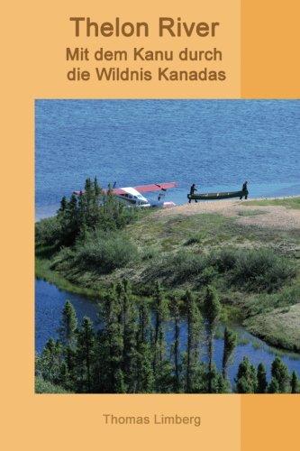 9781484120224: Thelon River - Mit dem Kanu durch die Wildnis Kanadas