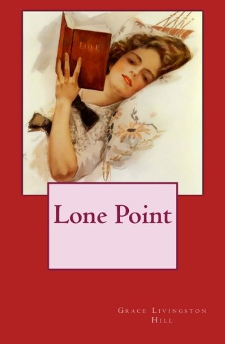 Lone Point: Hill, Grace Livingston