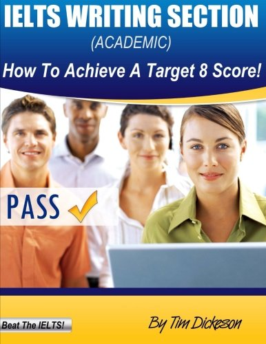 9781484120637: IELTS Writing Section (Academic): How To Achieve A Target 8 Score