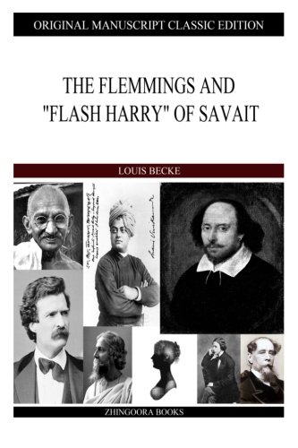 The Flemmings and Flash Harry of Savait: Becke, Louis