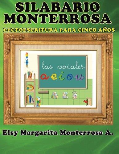 Silabario Monterrosa: Lectoescritura para Cinco Años (Spanish Edition): Monterrosa, Ms Elsy ...
