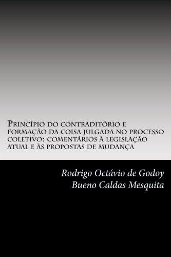 Principio Do Contraditorio E Formacao Da Coisa: Rodrigo G Mesquita